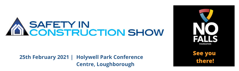 No Falls Foundation will be at the Safety in Construction Show at the Holywell Park Conference Centre, Loughborough on Thursday 25th February 2021